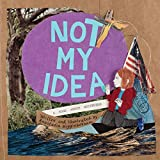 Not My Idea: a book about whiteness by Anastasia Higgenbotham