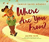 Where Are You From? by Yamile Saied Menendez
