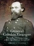 General Gordon Granger: the savior of Chickamauga and the man behind