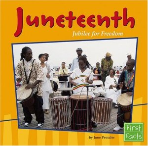 Juneteenth, Jubilee for Freedom (Holidays and Culture)
