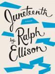 Juneteenth: a novel by Ralph Ellison